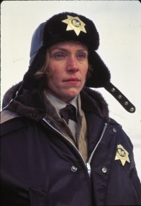 Frances McDormand as Chief Marge Gunderson. She won an Oscar. Trivia question; what movie did McDormand get first first Oscar nomination for?